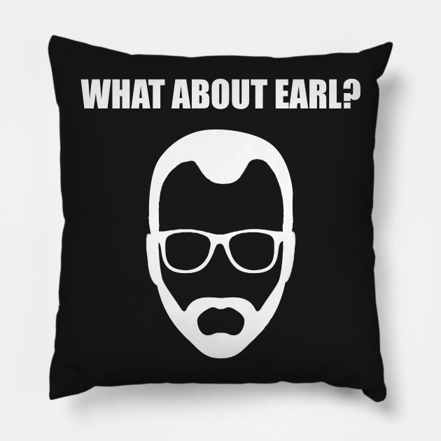 What About Earl?