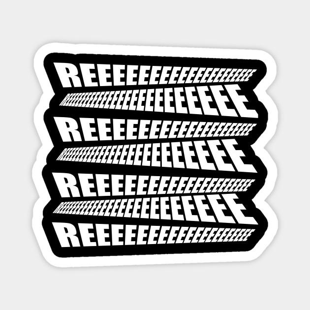Normies Reeeeeee Reeee Aimant Teepublic Fr Akai.exe reeeeeee | philippines edition ═════════════════════ send us your savage moment. normies reeeeeee
