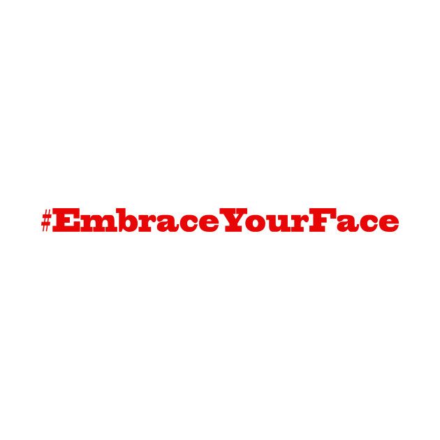 #EmbraceYourFace Red