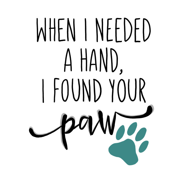 When I Needed A Hand I Found Your Paw Dog Lover Mug