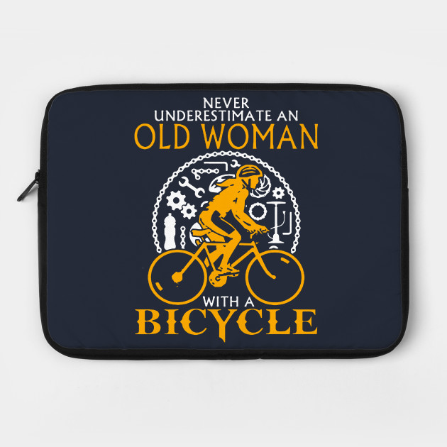 Never Underestimate an Old Woman with a Bicycle