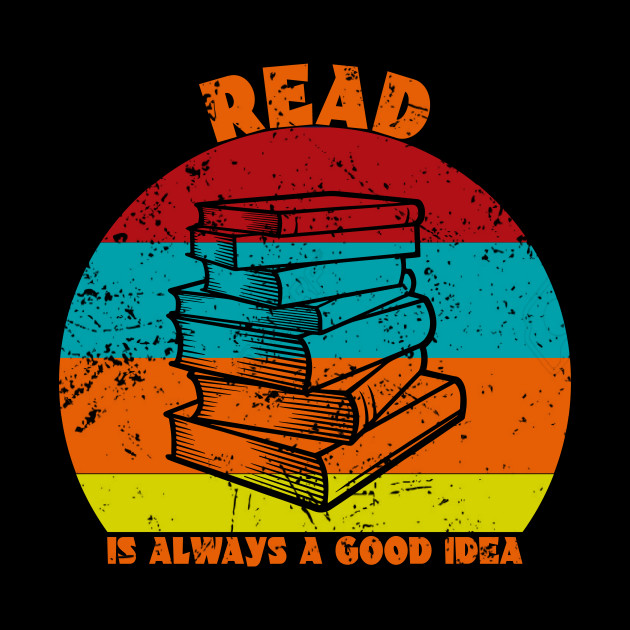 READ IS ALWAYS A GOOD IDEA