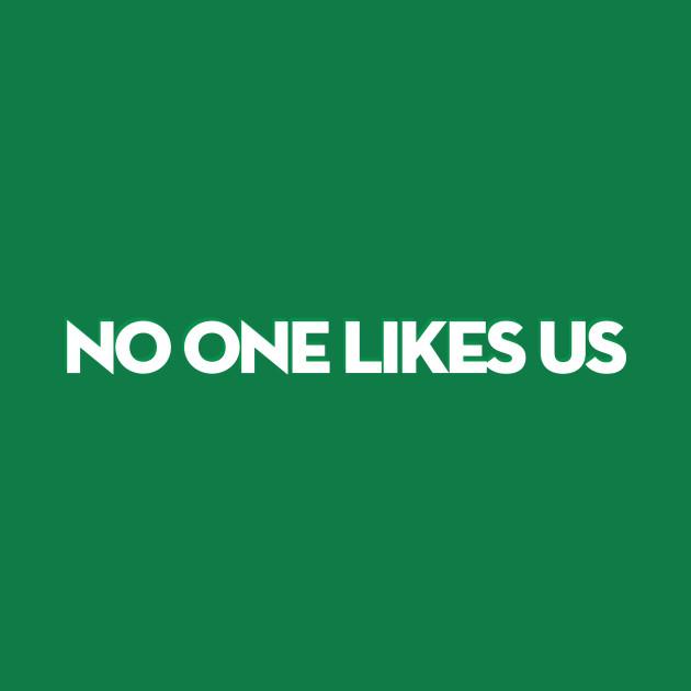 NO ONE LIKES US EAGLES
