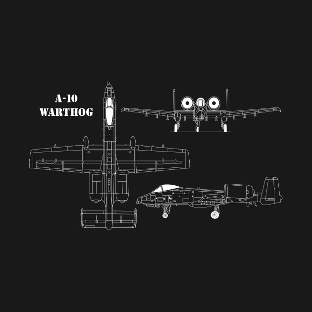 A-10 Warthog - Warthog - T-Shirt | TeePublic on a-10 drawings, f4u corsair schematics, b-26 marauder schematics, f-22 raptor schematics, a-10 weapons, a-10 gatling gun, c-17 globemaster schematics, f-4 phantom schematics, p-51 mustang schematics, sr-71 blackbird schematics, a-7 corsair ii schematics, b-24 liberator schematics, f-86 sabre schematics, a-10 diagram, b-17 schematics, v-22 osprey schematics, f6f hellcat schematics, f-100 super sabre schematics, kc-135 schematics, f-16 schematics,
