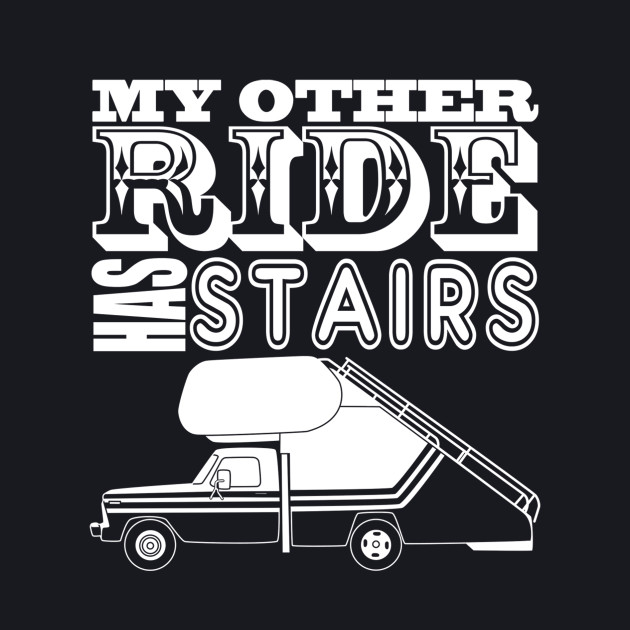 My Other Ride Has Stairs