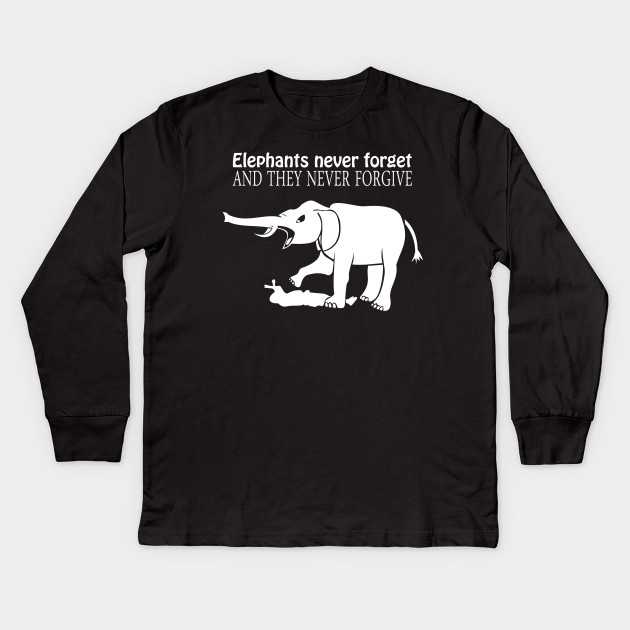 7e1a2fed ELEPHANTS NEVER FORGET AND THEY NEVER FORGIVE T-Shirt Funny Mens TEE ...