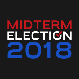 0ae891d3 Midterm Election 2018 T-Shirts   TeePublic