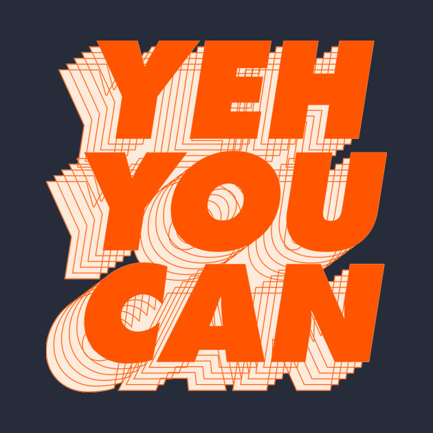 Yeh You Can