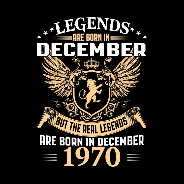 Legends are Born in December 1970