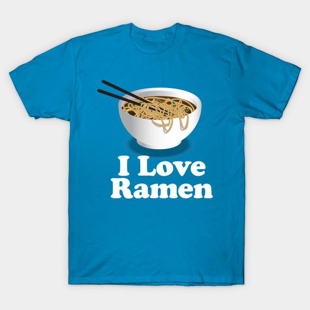 334a1bc58 I Love Ramen Noodles - Ramen Noodles Ramen Noodle Lover - Ramen ...