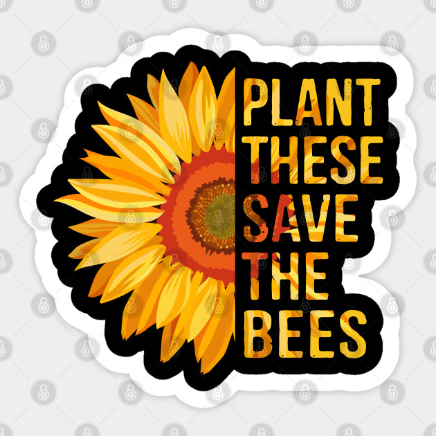 Plant These Save The Bees Gardener Gifts