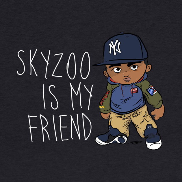 Skyzoo Is My Friend