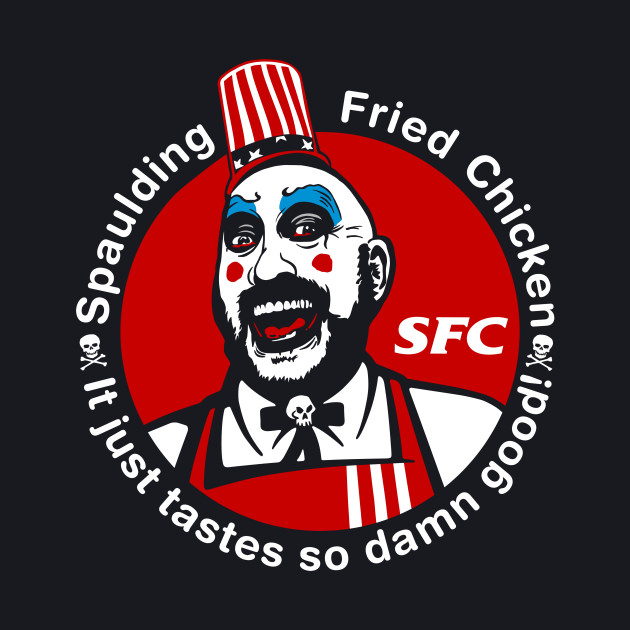 Captain Spaulding Fried Chicken and Gasoline SFC