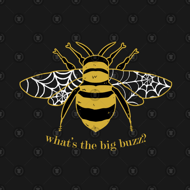 What's the big buzz?