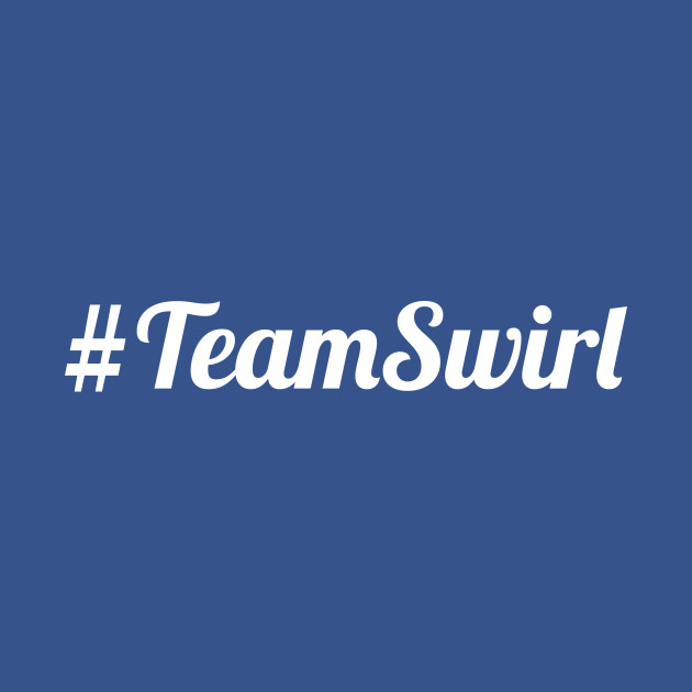 White #TeamSwirl