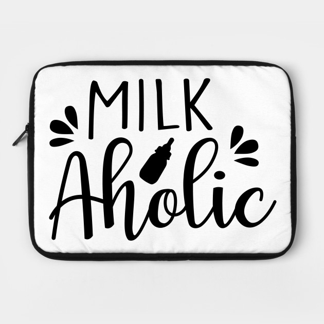 Milk aholic, baby quote