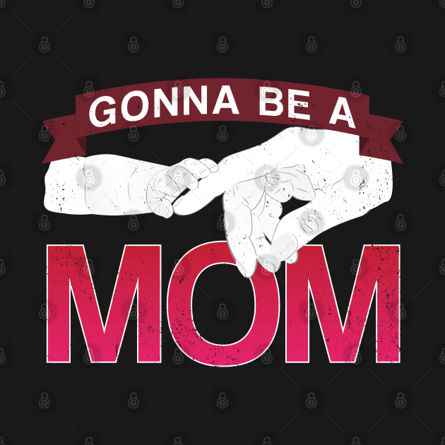 Going To Be A Mom - Gift Mom To Be