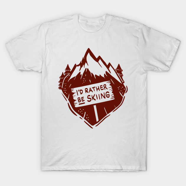 7f02bb1fd Funny Skiing T-Shirts and Gifts - I´d rather be skiing - Ski - T ...