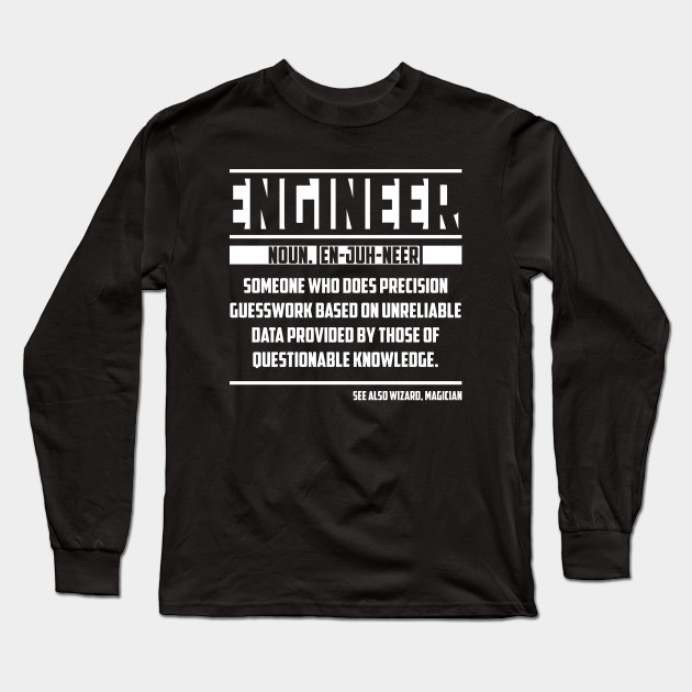 c7d4e3e4 Funny Engineer Meaning Engineer Noun Definition Engineering Long Sleeve T- Shirt