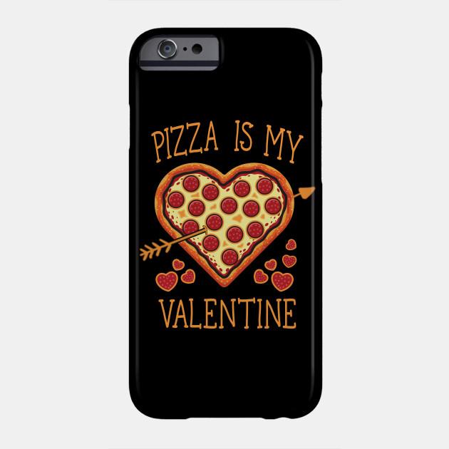pizza is my valentine Phone Case