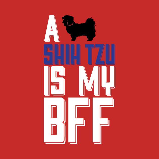 A SHIH TZU Is My BFF