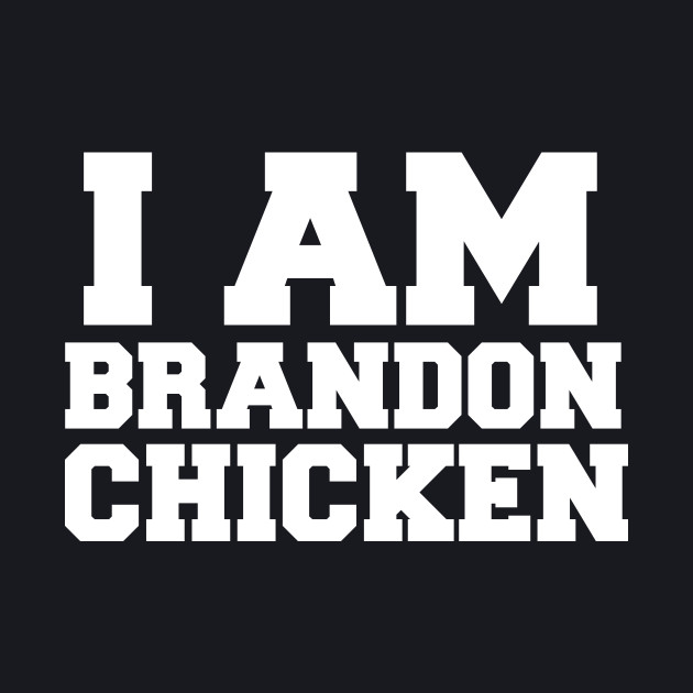 BRANDON CHICKEN