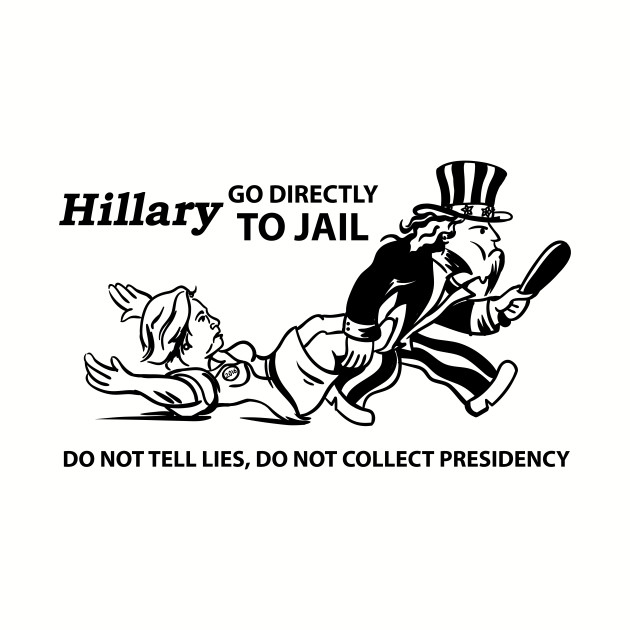 Hillary Clinton Go To Jail 2016