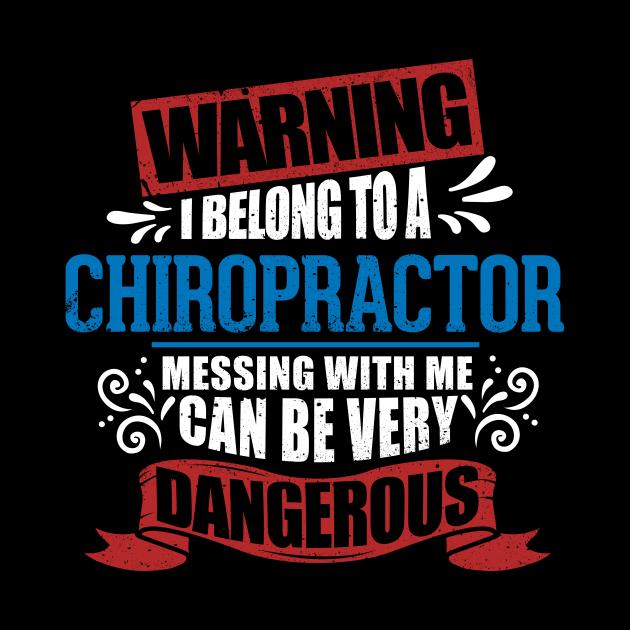 I belong to a CHIROPRACTOR warning job funny partner design