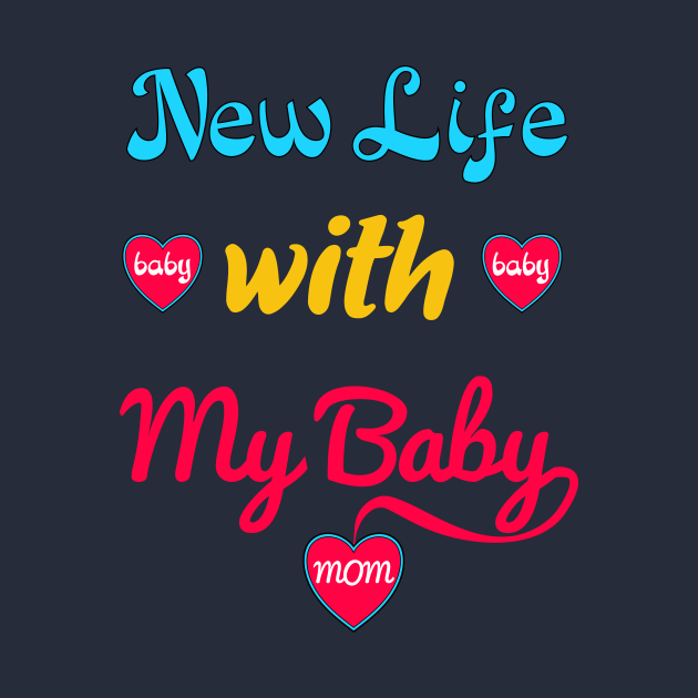 unique gifts for new moms - new life with my baby