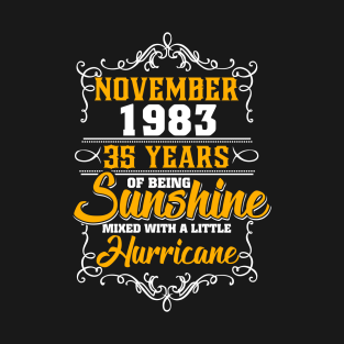November 1983 35 years of being sunshine mixed with a little hurricane T- Shirt 1854d31a2