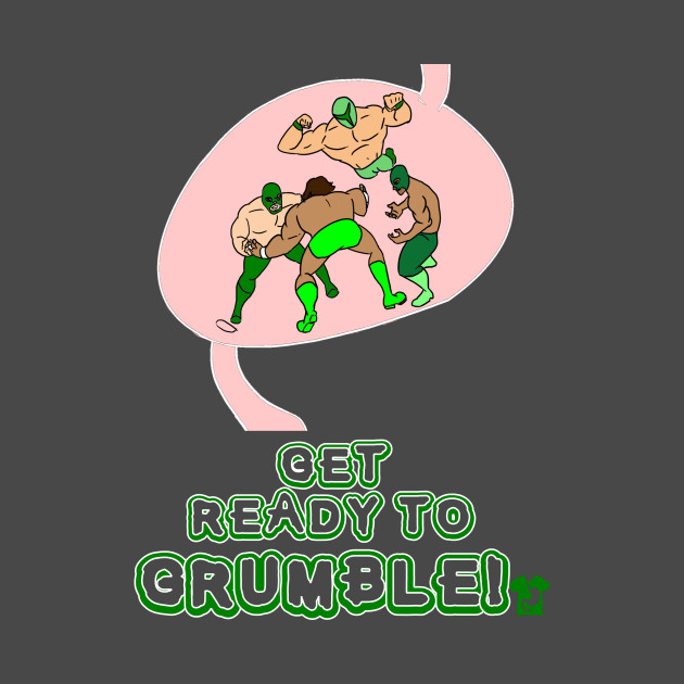 Get Ready to Grumble!