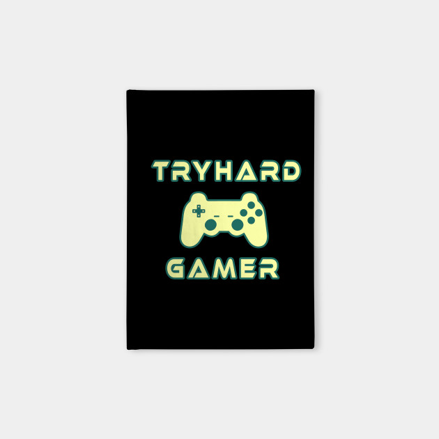 Tryhard Gamer Gaming Gamepad Console gamble