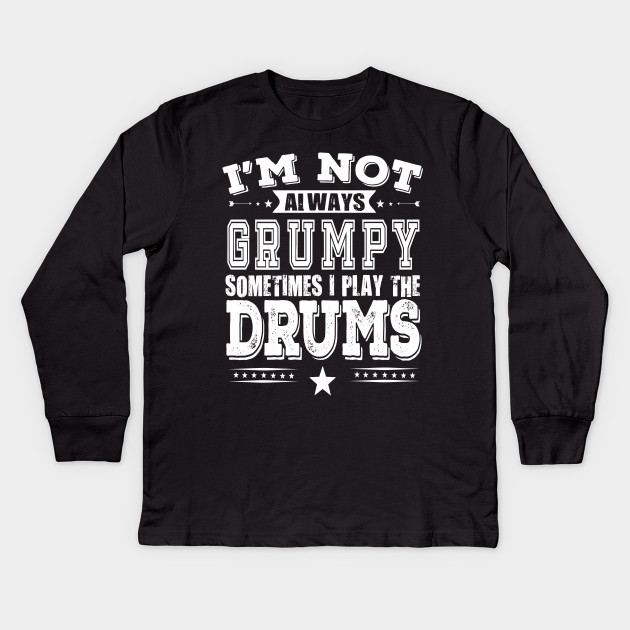 598eade9 Drummer T-shirt - Gift For Drum Players - Funny Drummer Tee Kids Long  Sleeve T-Shirt
