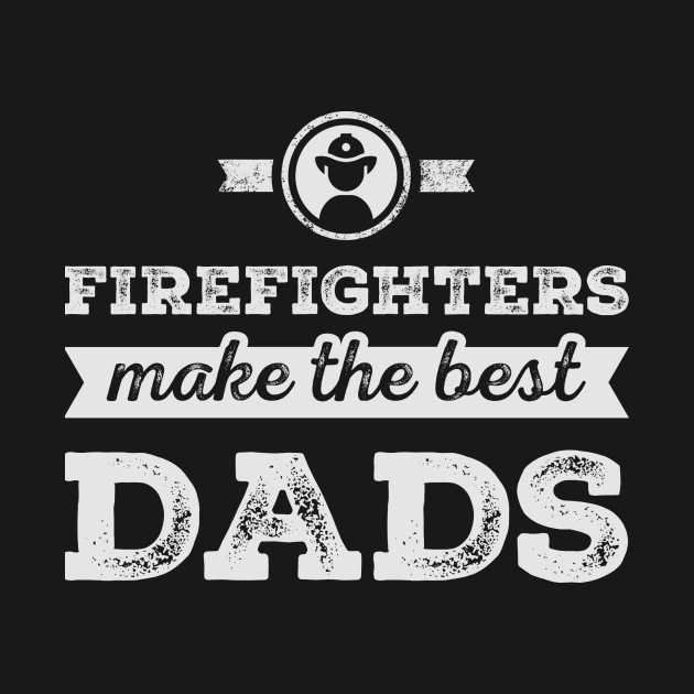 Firefighter Dad