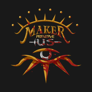 Maker Preserve Us t-shirts