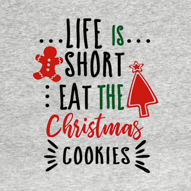 Funny Christmas Cookie Humor Quote - Christmas Humor Funny - T-Shirt ...
