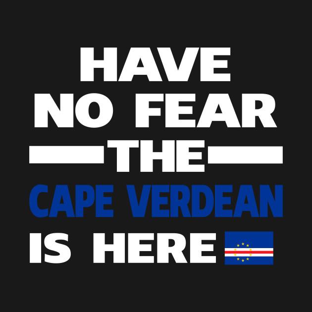 No Fear Cape Verdean Is Here Verde