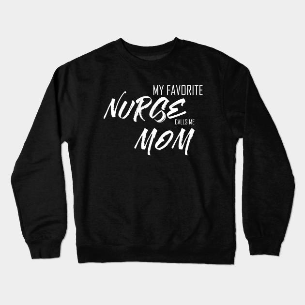 85612df9 My favorite nurse calls me mom T-Shirt - Clothing Nurse Mom Gift For ...