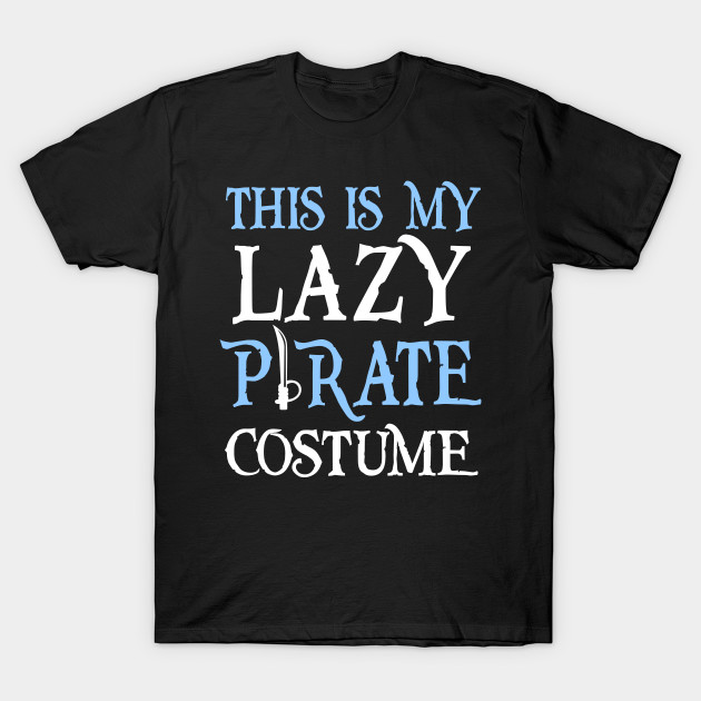 This Is My Lazy Pirate Costume
