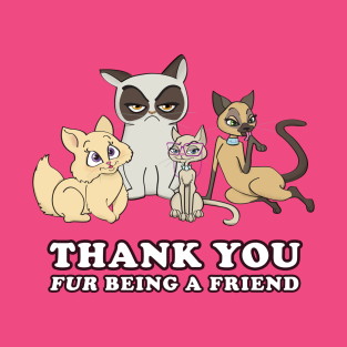 Thank You Fur Being a Friend!!!