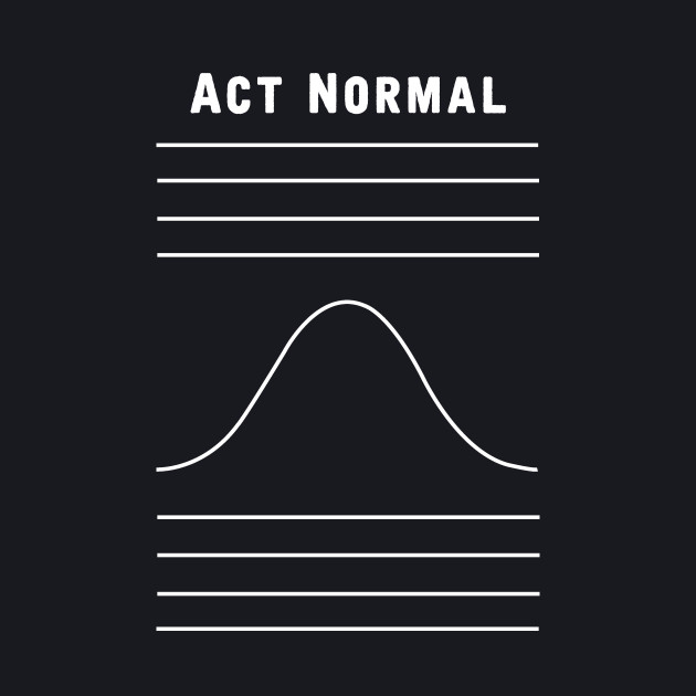 Act Normal