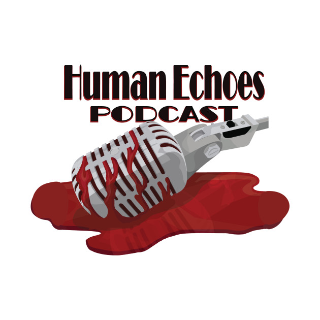 The Human Echoes Podcast