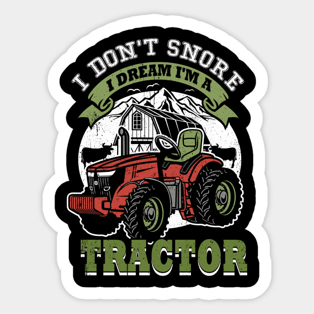 Farmer Farming Funny Gift Tractor Hoodie I Dont Snore I Just Dream Driving My..