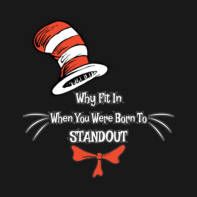 Why Fit In When You Were Born To Stand Out Dr Seuss Shirtdr Seuss