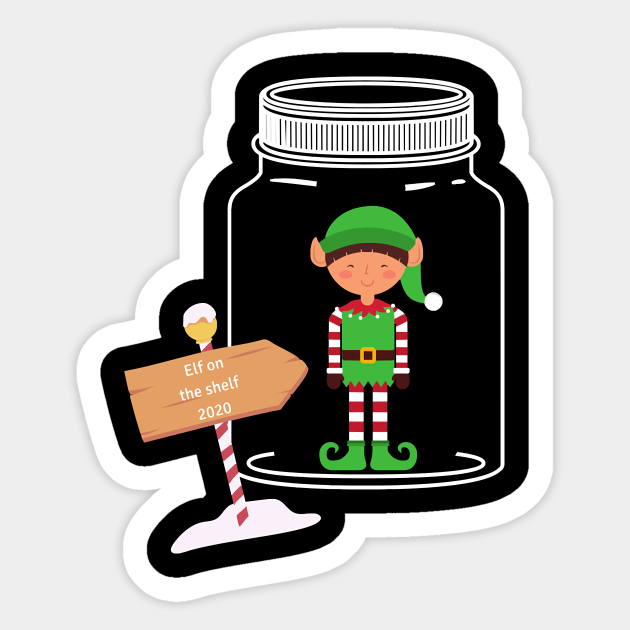 Christmas Elf On The Shelf 2020 In Quarantine Christmas Sticker Teepublic