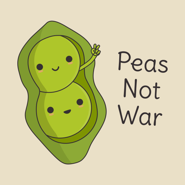 Funny Peas Pun - Peas Not War