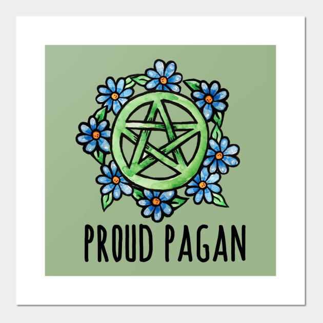 Proud Pagan - Proud Pagan - Posters and Art Prints | TeePublic UK