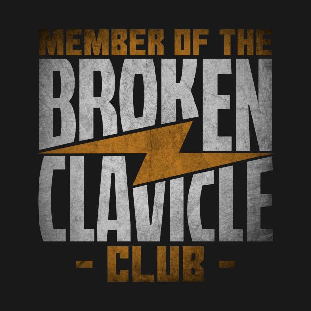 Member Of The Broken Clavicle Club