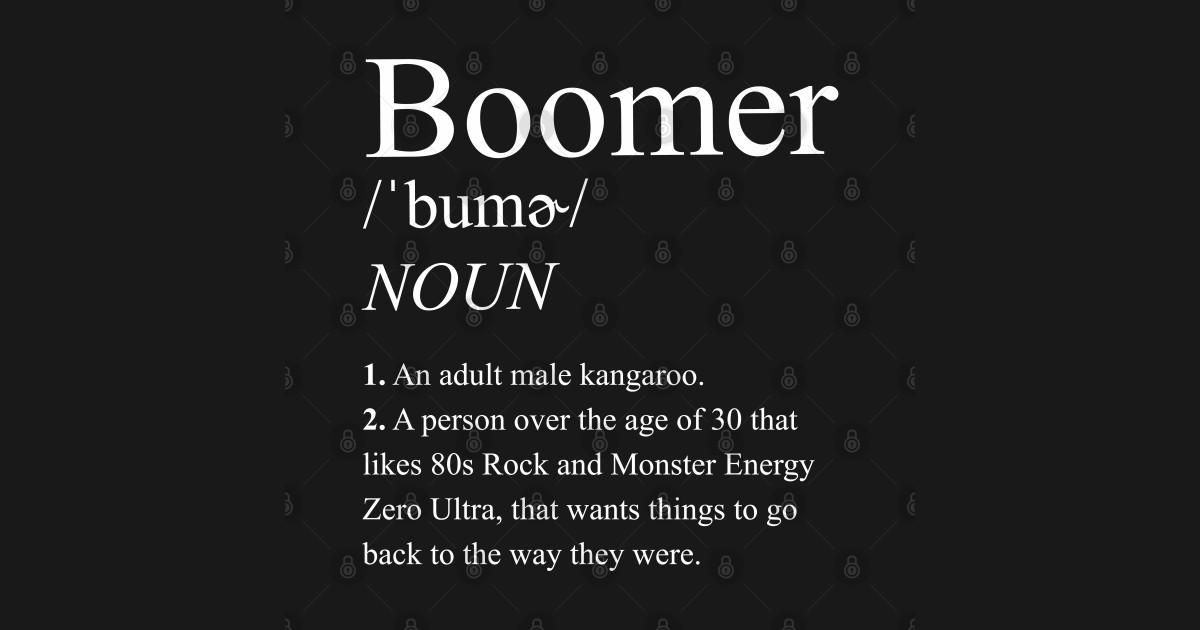 Boomer Definition - Baby Boomer meme - baby boomers - Gen ...