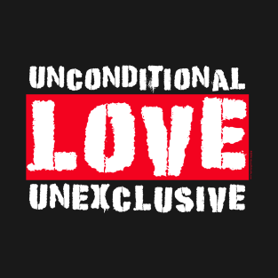 Love Unconditional Unexclusive t-shirts